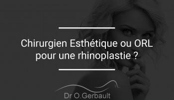 Faut-il choisir un chirurgien esthétique ou un ORL pour une rhinoplastie ?