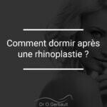 Comment dormir après une rhinoplastie?