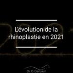 L'évolution de la rhinoplastie en 2021