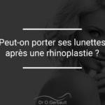 Porter ses lunettes après rhinoplastie