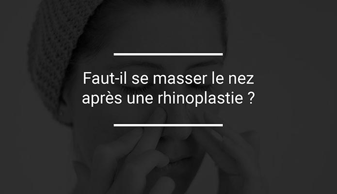 Se masser le nez après une rhinoplastie